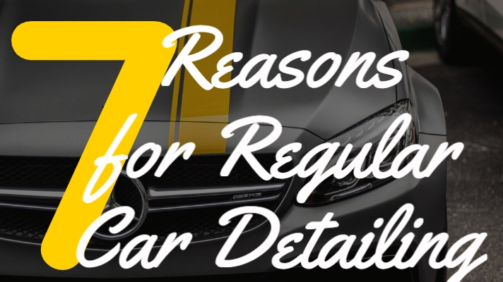 7 Reasons For Regular Professional Car Detailing