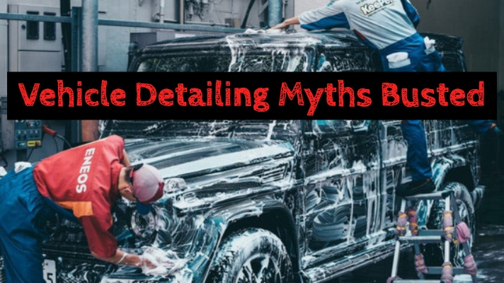 Vehicle Detailing Myths Busted