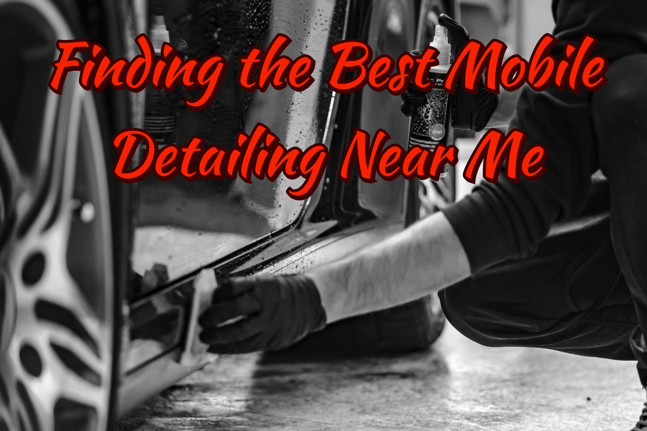 Finding the Best Mobile Detailing Near Me