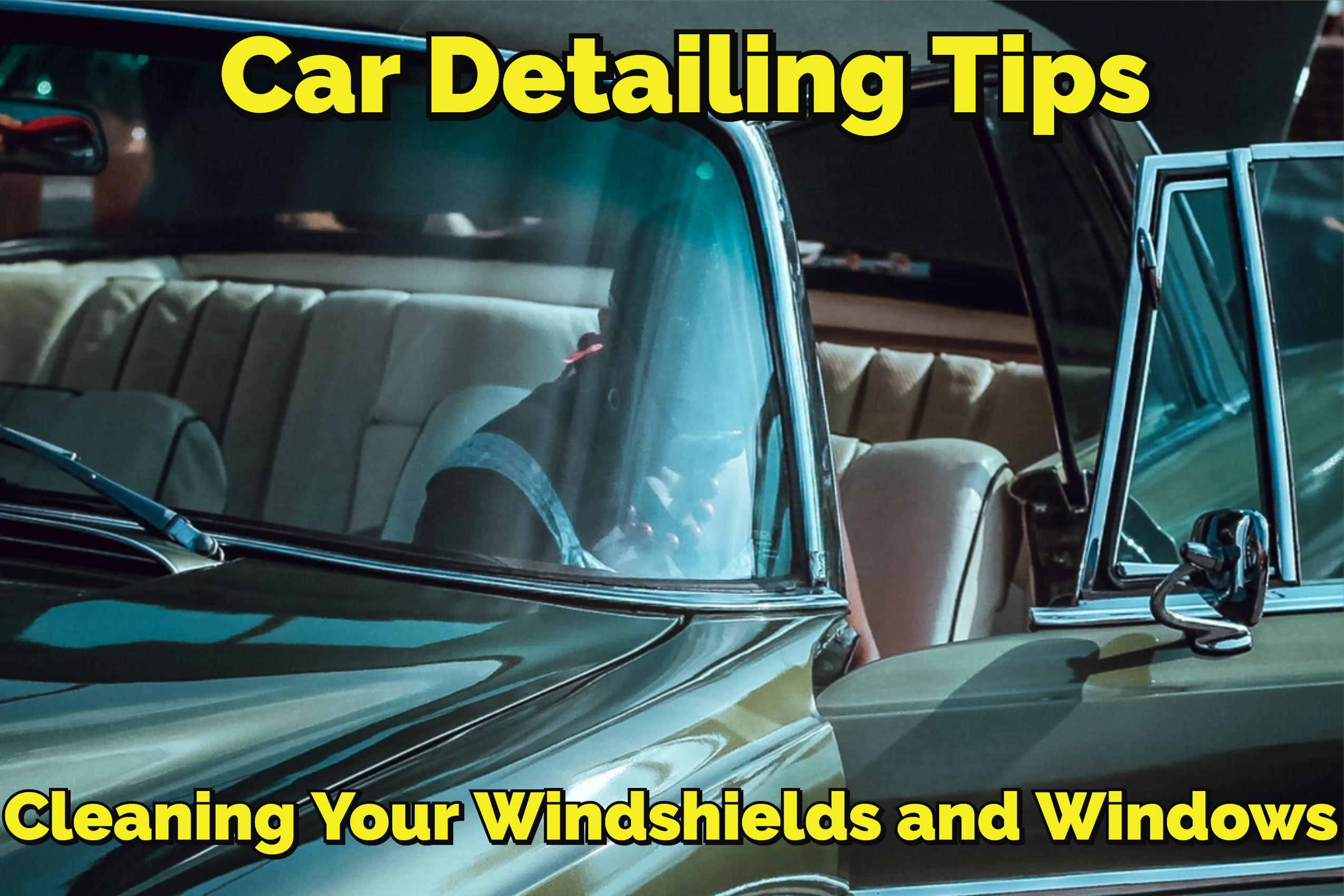 Car Detailing Tips: Cleaning Your Windshields and Windows without Scratching Them