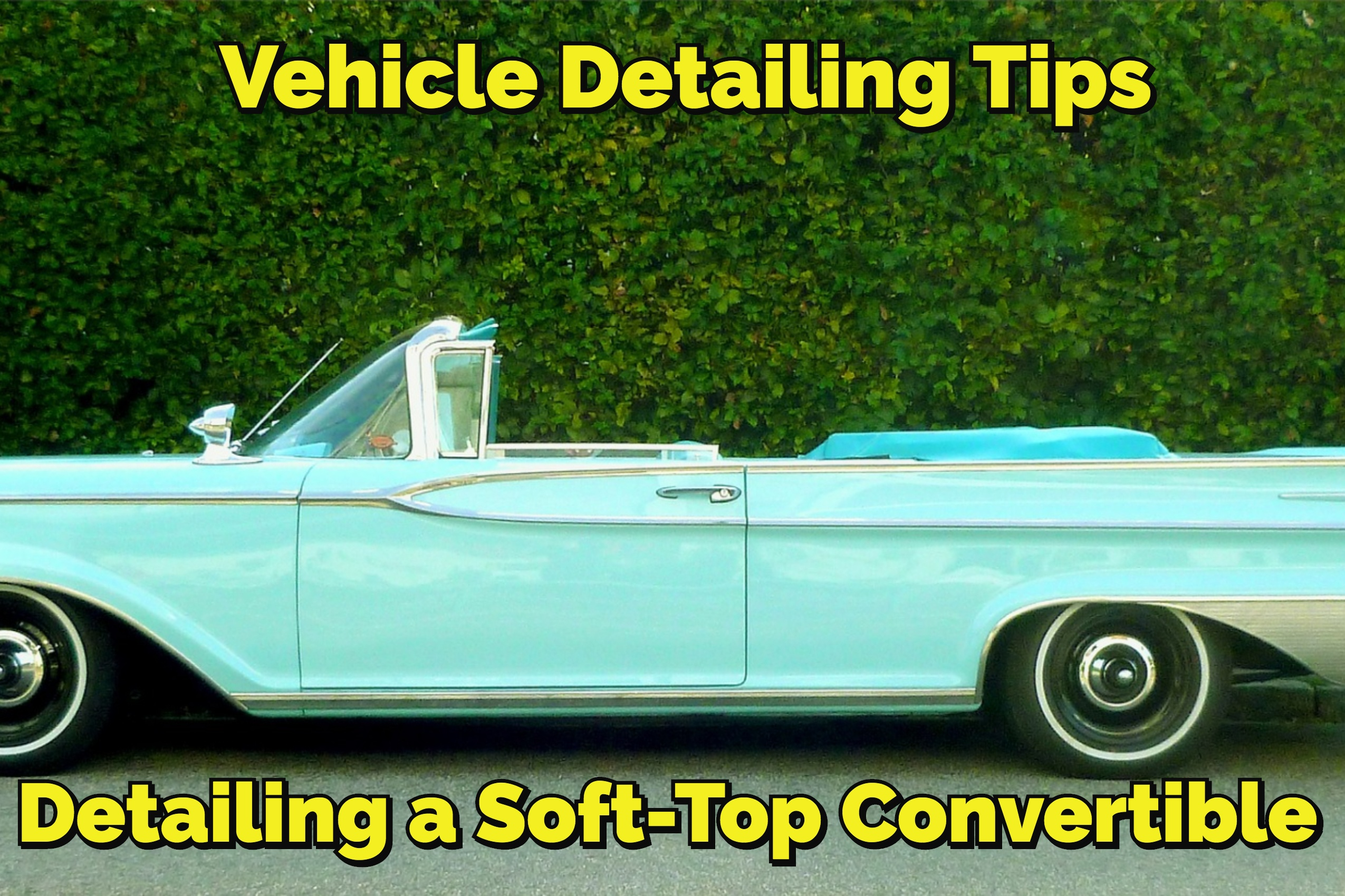 Vehicle Detailing Tips: Detailing the Soft Top of an Open-Air Vehicle