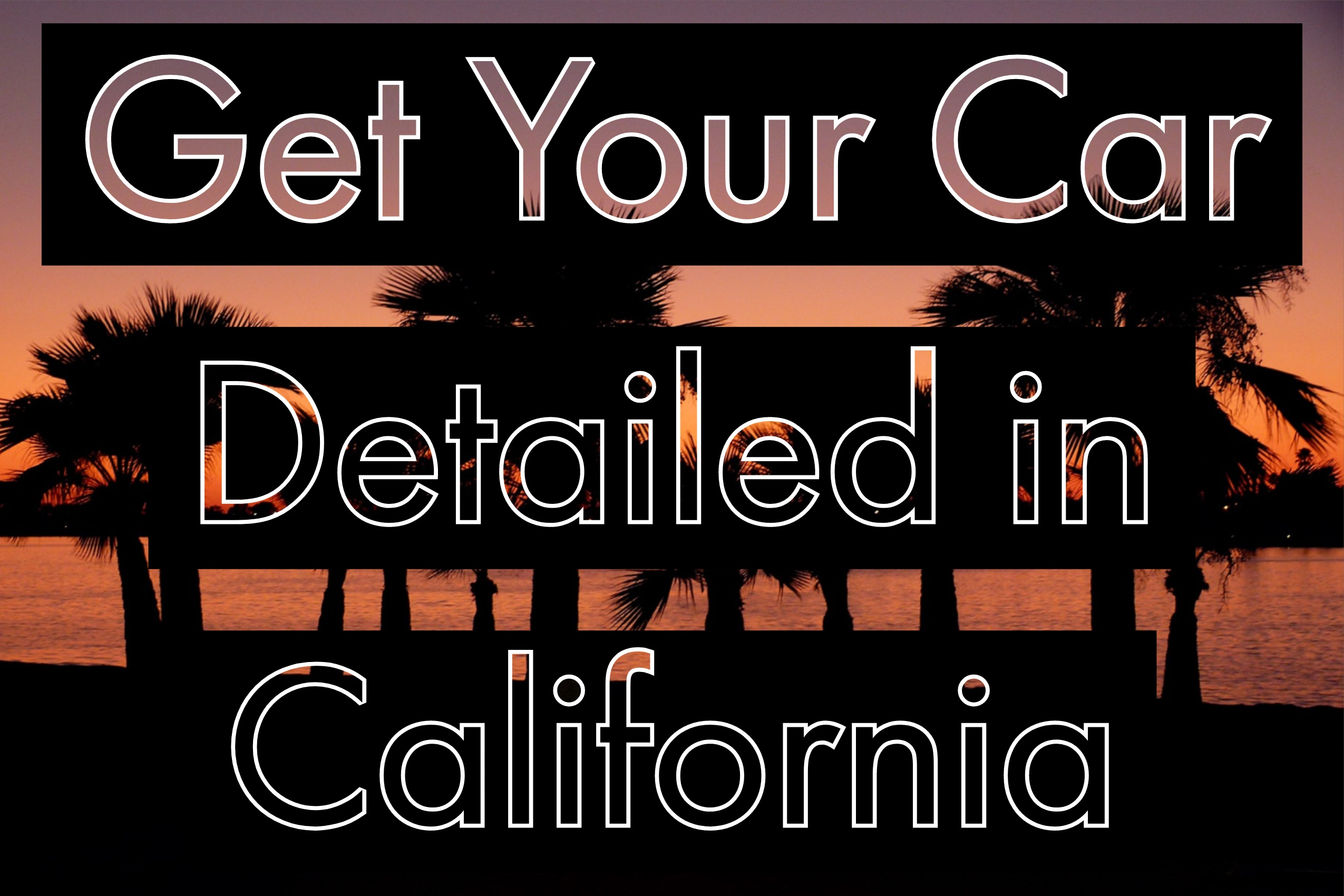 Get Your Car Detailed in California on a Budget