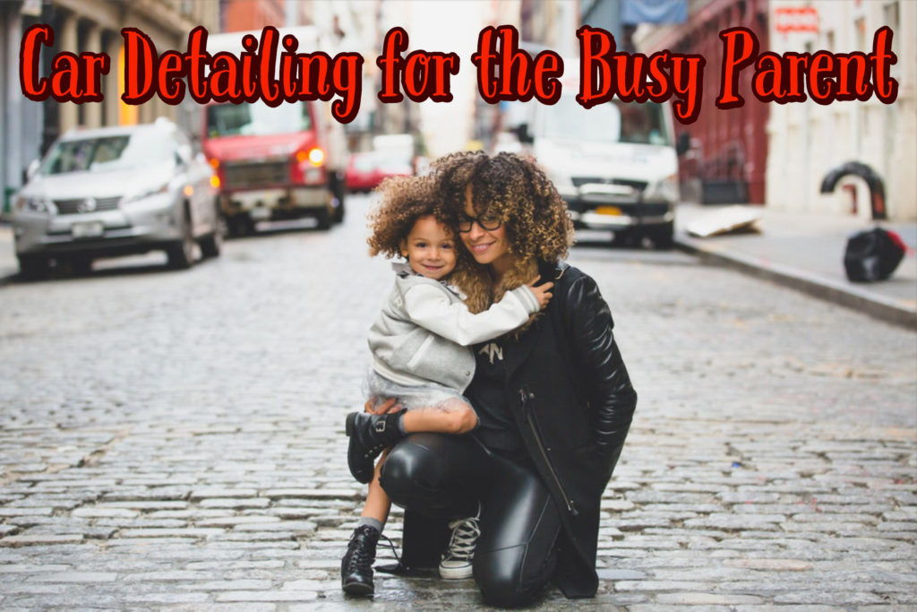 easy car detailing for busy parents