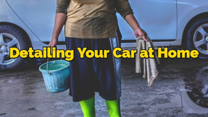 Detailing Your Car at Home: What You Should Know Before You Try