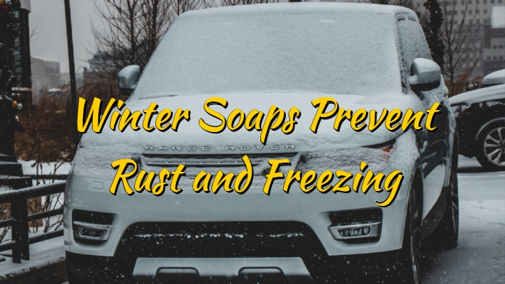 How to Use Winter Soaps to Prevent Rust and Freezing