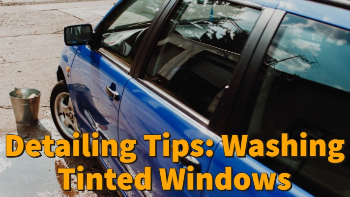 Detailing Tips: Washing Tinted Windows