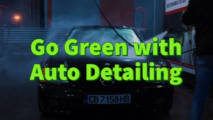 Go Green with Auto Detailing