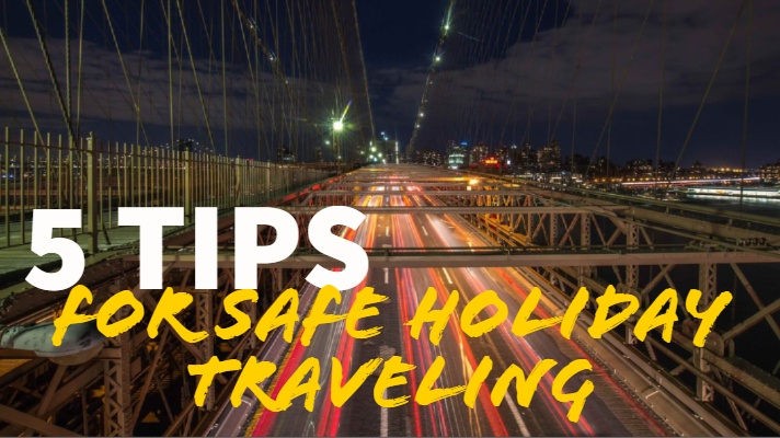 5 Tips for Safe Holiday Traveling