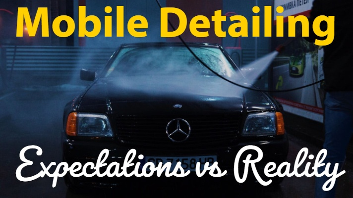 Mobile Car Detailing: Expectation vs. Reality