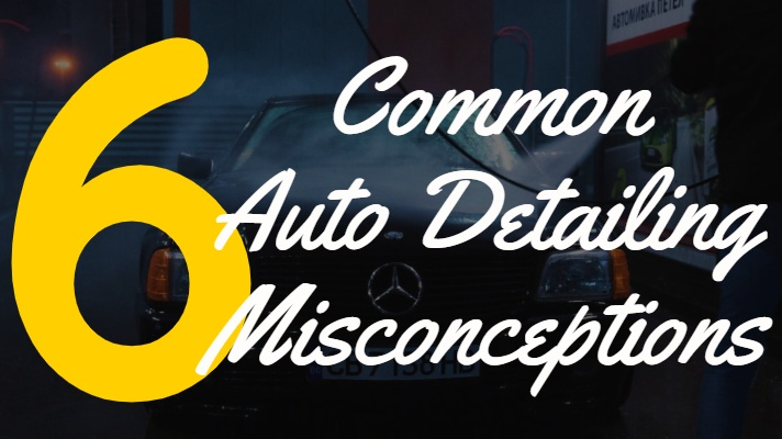6 Common Auto Detailing Misconceptions